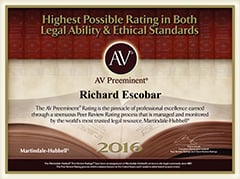 Highest Possible Rating in Both Legal Ability & Ethical Standards | AV |AV Preeminent | Richard Escobar | 2016